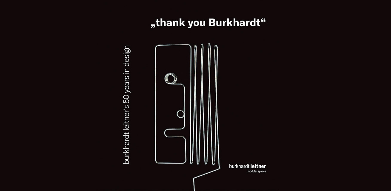 """THANK YOU BURKHARDT, Burkhardt Leitner's 50 Years in Design"" im Design Center Baden-Württemberg"